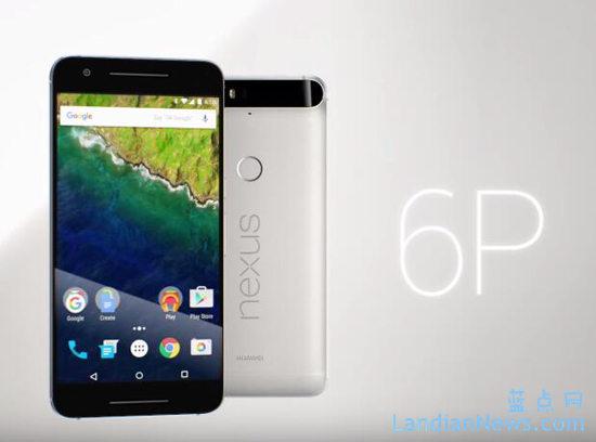 华为:Nexus 6P不会在国内上市
