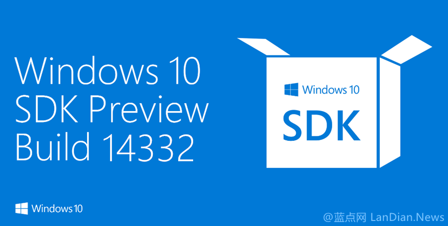 开发者:Windows 10 SDK Preview Build 14332版发布