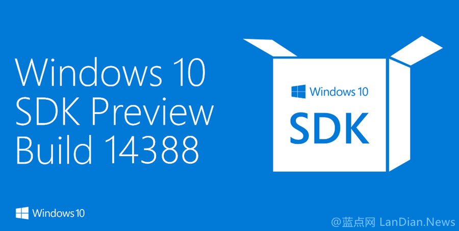 Windows 10 SDK Preview Build 14388版发布