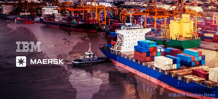 IBM联合马士基将航运信息搬上区块链平台进行实时追踪