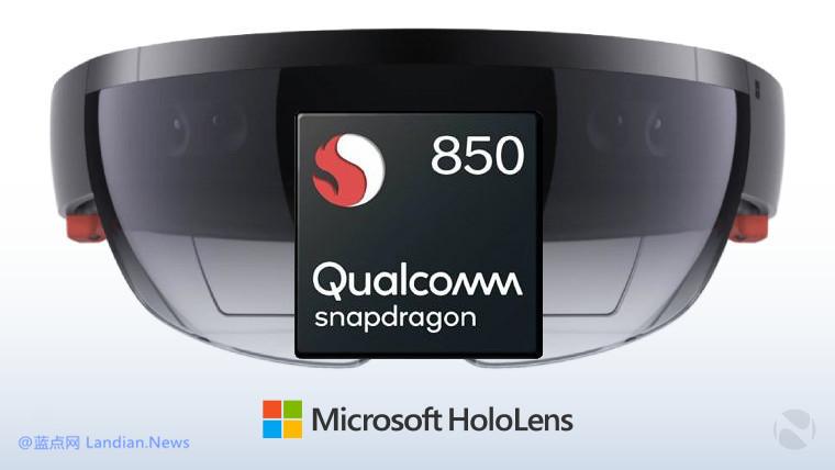 微软新版 HoloLens 将采用骁龙850处理器支持始终连接