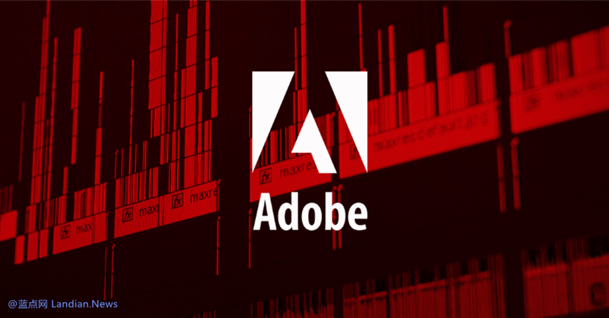 Adobe Acrobat和Reader发布紧急更新修复任意代码执行
