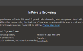 微软改进Microsoft Edge隐身模式明确哪些数据关闭窗口后会被丢弃