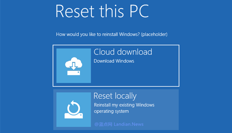 Windows 10云下载重装功能已基本可以使用 是否保留个人文件暂时未知