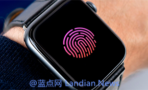 Apple Watch将会比iPhone更早地用上屏下指纹 支付体验会更加自然