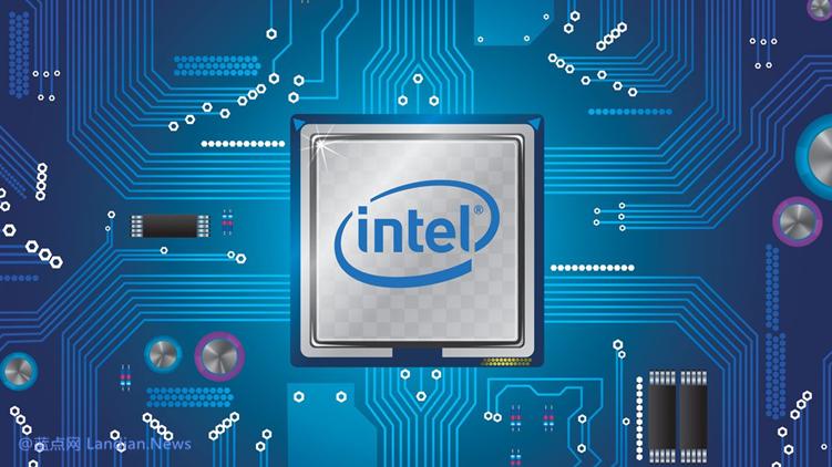 英特尔宣布7纳米制程处理器量产时间推迟 目前还苦苦挣扎在10纳米工艺上
