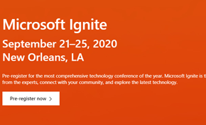 微软宣布IGNITE 2020峰会更换举办日期和举办地点并提前开始预注册