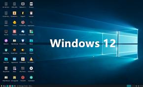 国外网站推出Windows 12 Lite轻量版并承诺永久免费提供所有安全维护