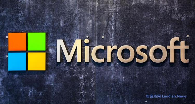 美国联邦贸易委员会FTC正在研究微软等科技公司是否存在反竞争行为