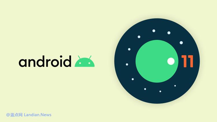 谷歌宣布Android 11 Beta公测版和公测版发布会均推迟、具体时间未定