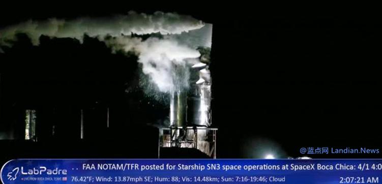 伊隆·马斯克的第3个全尺寸星际飞船原型机SN3在低温测试环节中损毁