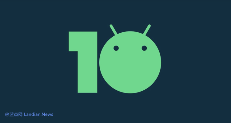 你用上安卓最新版了吗?版本分布数据显示Android 10目前占比仅8.2%