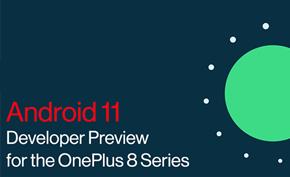 一加宣布为一加8系列带来Android 11测试版 用户现在即可下载刷机