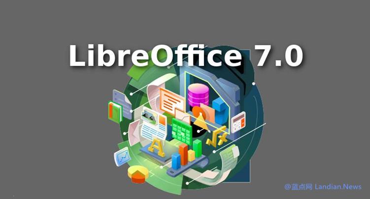 开源免费的办公套件LibreOffice 7.0正式版发布 改进兼容性和图形性能等