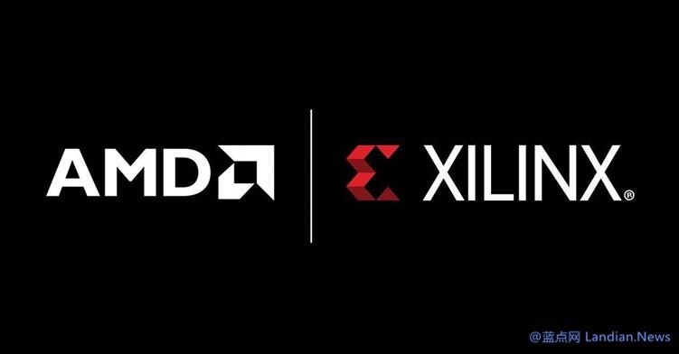 AMD正式宣布以350亿美元收购竞争对手FPGA芯片开发商赛灵思