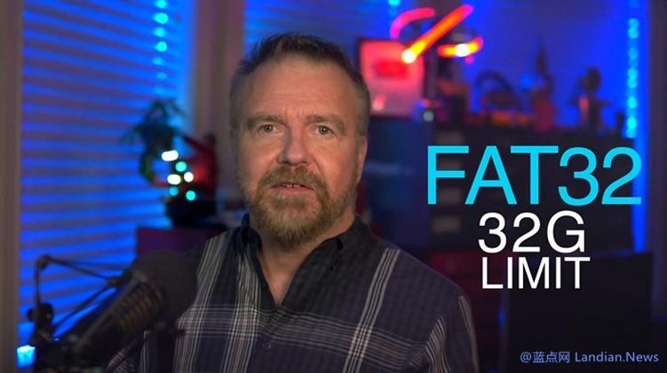 已经退休的微软工程师解释为何Windows系统仅支持32GB的FAT32分区