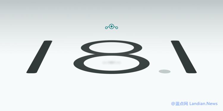 CM系统继任者LineageOS推出基于Android 11的18.1版 支持多款安卓设备