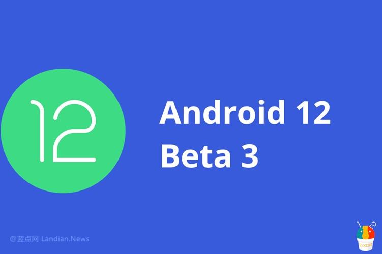 谷歌推出Android 12 Beta 3带来最终版本的API 同时原生支持长截图功能
