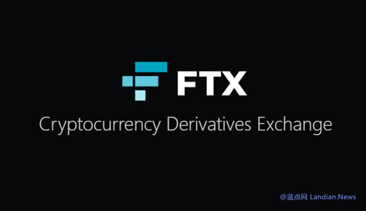 加密货币交易所FTX获得9亿美元B轮融资 估值已飙升至180亿美元