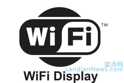 微软扩展Windows 10中WiFi Display功能 可降低网络延时