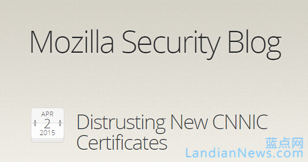Mozilla宣布吊销CNNIC根证书 [来源:蓝点网 地址:https://www.landiannews.com]