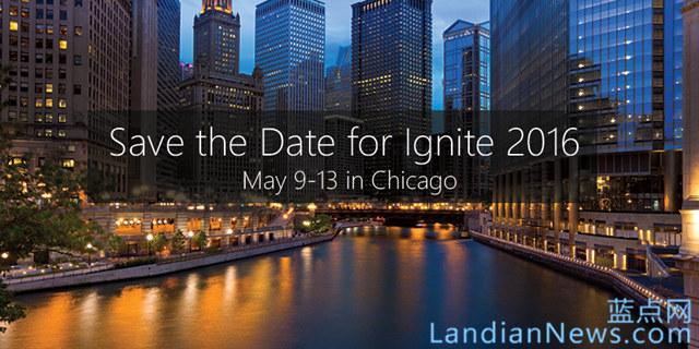 微软Ignite 2016召开日期宣布:5 月 9–13 日